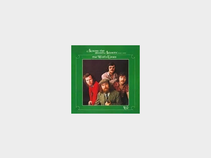 Wolfe Tones – Across the Broad Atlantic
